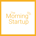 Orange logo text reading The Morning Startup in cover art