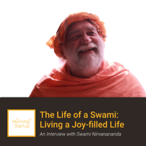 The Morning Startup interview with Swami Nirvanananda